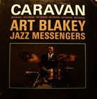 ART BLAKEY Art Blakey & The Jazz Messengers : Caravan album cover