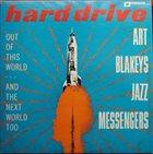 ART BLAKEY Hard Drive (aka Right Down Front aka Buhaina - The Continuing Message aka Art Blakey's Jazz Giants) album cover