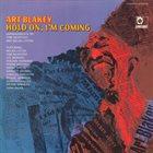 ART BLAKEY Hold On, I'm Coming (aka Abrazame, Ya Vengo) album cover