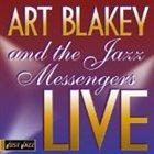 ART BLAKEY Just Jazz: Art Blakey and the Jazz Messengers Live album cover