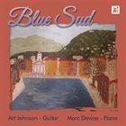 ART JOHNSON Art Johnson & Marc Devine  : Blue Sud album cover