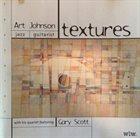 ART JOHNSON Art Johnson With His Quartet Featuring Gary Scott : Textures album cover
