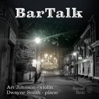 ART JOHNSON Art Johnson/Dwayne Smith : Bartalk album cover