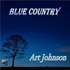ART JOHNSON Blue Country album cover