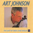 ART JOHNSON The Art of Vibes and Violin album cover