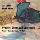 ART LANDE Art Lande and Mark Miller: Prayers, Germs and Obsessions album cover