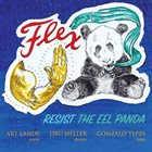 ART LANDE Flex : Resist the Eel Panda album cover