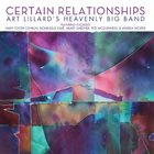 ART LILLARD Art Lillard's Heavenly Big Band : Certain Relationships album cover
