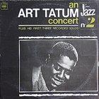 ART TATUM An Art Tatum Concert Plus His First Three Recorded Solos album cover