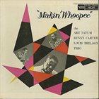 ART TATUM Makin' Whoopee (aka  Art Tatum / Benny Carter / Louis Bellson – The Tatum Group Masterpieces Vol. 2) album cover