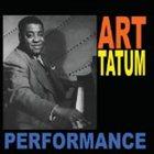 ART TATUM Performance: Solo Piano Recordings From 1933 to 1952 album cover