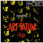 ART TATUM Presenting The Art Tatum Trio (aka Art Tatum-Red Callender-Jo Jones aka The Tatum Group Masterpieces, Vol. 6) album cover