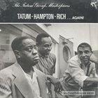 ART TATUM Tatum / Hampton/ Rich: . . . Again! - The Tatum Group Masterpieces (aka The Tatum Group Masterpieces, Vol. 4) album cover