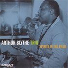 ARTHUR BLYTHE Spirits in the Field album cover