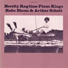 ARTHUR SCHUTT Rube Bloom & Arthur Schutt : Novelty Ragtime Piano Kings album cover