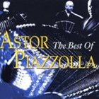 ASTOR PIAZZOLLA The Best of Astor Piazzolla album cover