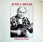 ATTILA ZOLLER Conjunction album cover