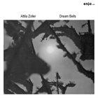 ATTILA ZOLLER Dream Bells album cover