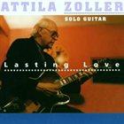 ATTILA ZOLLER Lasting Love: Solo Guitar album cover
