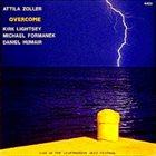 ATTILA ZOLLER Overcome (Live At The Leverkusen Jazz Festival) album cover