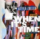 ATTILA ZOLLER When It's Time album cover