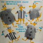 AUSTRALIAN JAZZ QUARTET / QUINTET At The Varsity Drag album cover