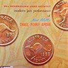 AUSTRALIAN JAZZ QUARTET / QUINTET Modern Jazz Performance Of Kurt Weill's Three Penny Opera album cover