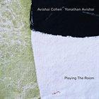 AVISHAI COHEN (TRUMPET) Avishai Cohen / Yonathan Avishai :  Playing The Room album cover