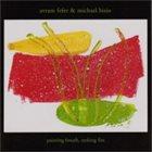 AVRAM FEFER Avram Fefer, Michael Bisio : Painting Breath, Stoking Fire album cover