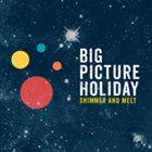 AVRAM FEFER Avram Fefer's Big Picture Holiday : Shimmer And Melt album cover