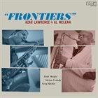 AZAR LAWRENCE Azar Lawrence, Al McLean : Frontiers album cover