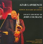 AZAR LAWRENCE Legacy And Music Of John Coltrane album cover