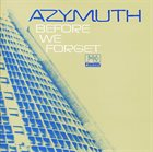 AZYMUTH Before We Forget album cover