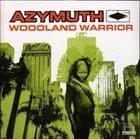 AZYMUTH Woodland Warrior album cover