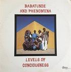 BABATUNDE LEA Babatunde And Phenomena : Levels Of Conciousness album cover