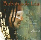 BABATUNDE LEA Suite Unseen: Summoner of the Ghost album cover
