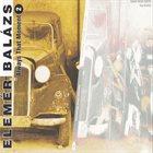 BALÁZS ELEMÉR GROUP Always That Moment 2 album cover