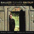 BALÁZS ELEMÉR GROUP Magyar nepdalok, Hungarian Folk Songs album cover