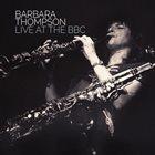 BARBARA THOMPSON Live At The BBC album cover