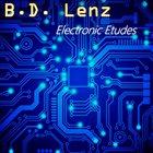 B.D. LENZ Electronic Etudes album cover