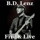 B.D. LENZ Five & Live album cover
