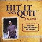 B.D. LENZ Hit It and Quit album cover