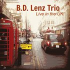 B.D. LENZ Live in the UK! album cover