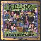 B.D. LENZ Tell The World album cover