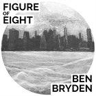 BEN BRYDEN Figure of Eight album cover