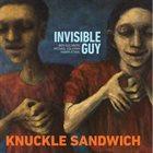 BEN GOLDBERG Invisible Guy : Knuckle Sandwich album cover