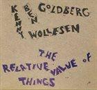 BEN GOLDBERG Ben Goldberg & Kenny Wollesen : The Relative Value of Things album cover