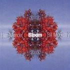 BEN MONDER Ben Monder / Bill McHenry: Bloom album cover