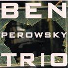 BEN PEROWSKY Ben Perowsky Trio album cover