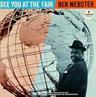 BEN WEBSTER See You at the Fair Album Cover